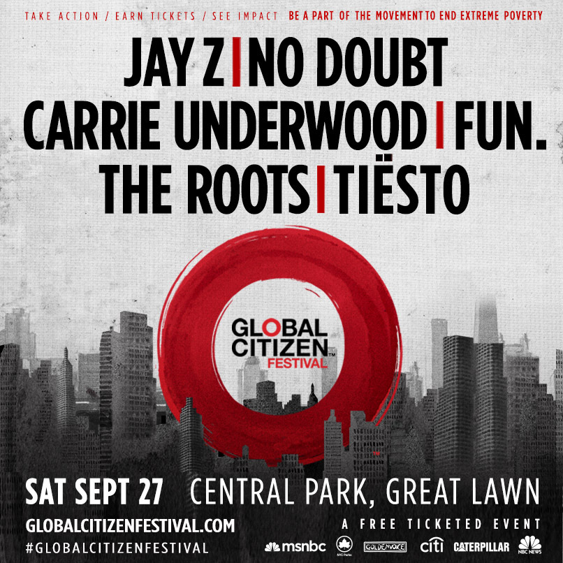 Third Annual GLOBAL CITIZEN FESTIVAL to be headlined by JAY Z, No Doubt,  Carrie Underwood, fun., The Roots and Tiësto