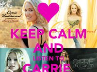 Keep Calm And Listen To Carrie Underwood Couresty Of KeepCalm-O-Matic.Co.UK