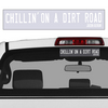 """Chillin' On A Dirt Road"" Decal"